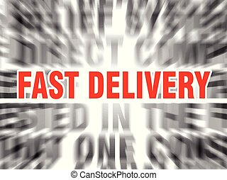 fast delivery - blurred text with focus on fast delivery