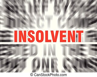 blurred text with focus on insolvent
