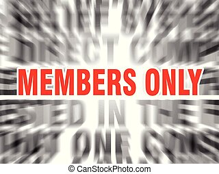 members only - blurred text with focus on members only