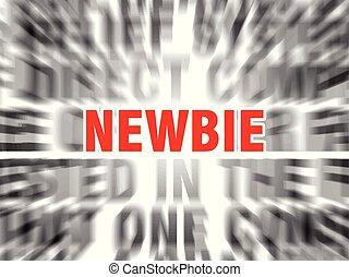 newbie - blurred text with focus on newbie