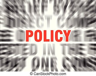 policy - blurred text with focus on policy