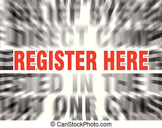 register here - blurred text with focus on register here