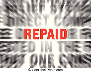 repaid - blurred text with focus on repaid