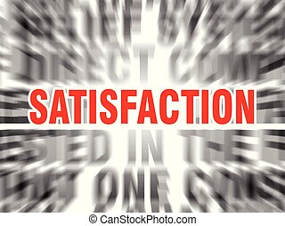 satisfaction - blurred text with focus on satisfaction