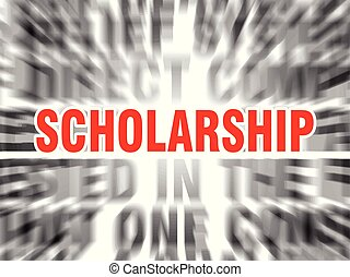 scholarship - blurred text with focus on scholarship