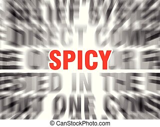 spicy - blurred text with focus on spicy