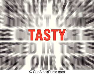tasty - blurred text with focus on tasty