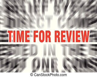 time for review - blurred text with focus on time for review