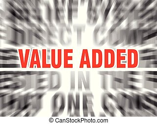 value added - blurred text with focus on value added