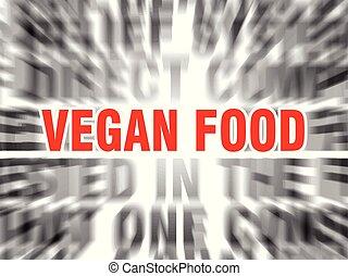 vegan food - blurred text with focus on vegan food