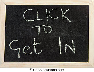Board with 'click to get in'.
