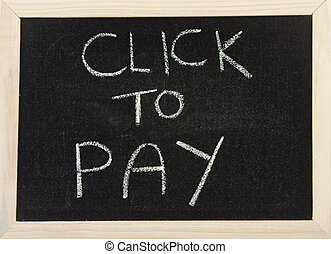Board with 'click to pay'.
