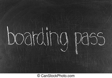Boarding Pass written on blackboard background high resolution