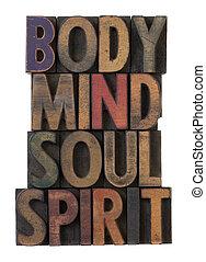 body, mind, soul, spirit in old wood type - body, mind, soul...