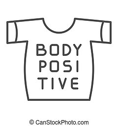 Body positive tshirt thin line icon. Clothes vector illustration isolated on white. Shirt outline style design, designed for web and app. Eps 10.