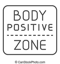 Body positive zone thin line icon. Quote vector illustration isolated on white. Sticker outline style design, designed for web and app. Eps 10.