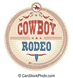 boiadeiro, oeste, etiqueta, rodeo, texto, selvagem
