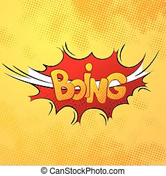 Boing comics sound effect with halftone pattern on yellow...