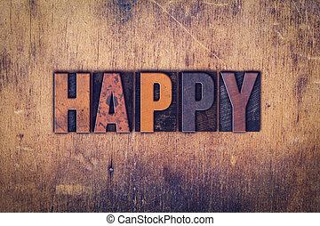 bois, concept, type, letterpress, heureux