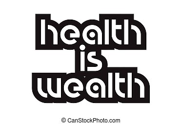 Bold text health is wealth inspiring quotes text typography design