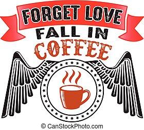 bom, amor, café, forgot, outono, impressão