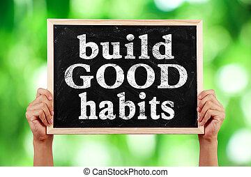 bom, hábitos, construir