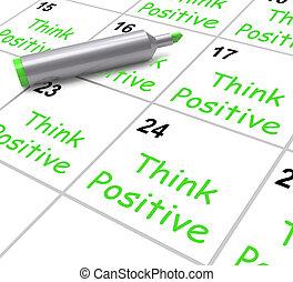 bom, meios, positivo, otimismo, atitude, calendário, pensar