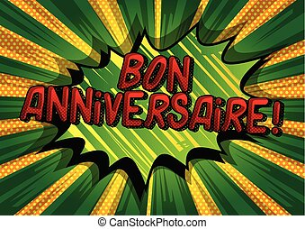 Bon Anniversaire! (Have a good Birthday in French)
