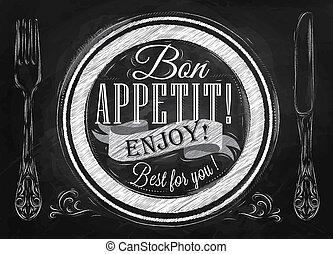 Bon appetit! enjoy! Best for you lettering on a plate with a fork and a spoon on the side in retro style drawing with chalk on blackboard.