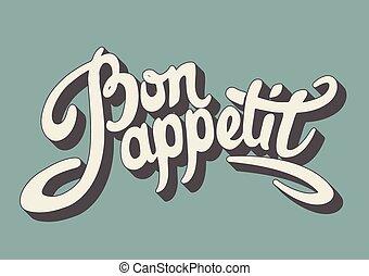 Bon appetit hand drawn lettering. Retro style