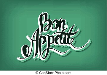 Bon appetit hand drawn lettering. Vector eps10 illustration