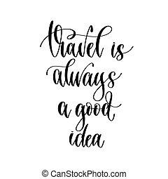 bon, citation, voyage, aventure, main, inspirer, inscription, positif, always, idée, -, lettrage
