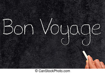 Bon Voyage. - Bon Voyage, have a good trip, written on a...