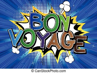 Bon Voyage - Comic book style word on comic book abstract...