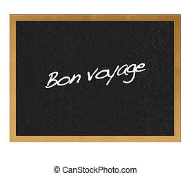 Bon voyage. - Isolated blackboard with the phrase, bon...