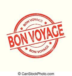 Bon voyage rubber stamp.