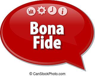 Bona Fide Business term speech bubble illustration - Speech...