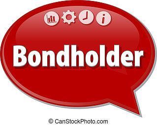 Bondholder Business term speech bubble illustration