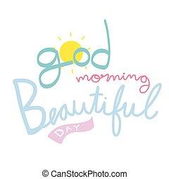 bonito, bom, palavra, ilustração, manhã, dia