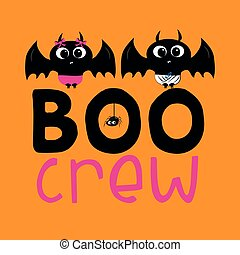 Boo crew- halloween text, with cute girl and boy bat, and little spider.