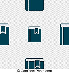 Book bookmark icon sign. Seamless pattern with geometric texture. Vector