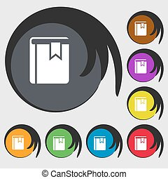 Book bookmark icon. Symbols on eight colored buttons. Vector