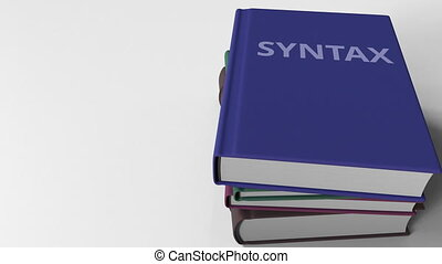 Book cover with SYNTAX title. 3D animation - Pile of books....