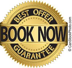 Book now best offer guarantee golden label, vector...