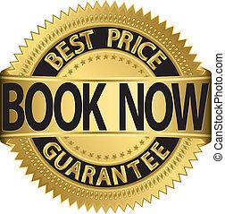 Book now best price guarantee golden label, vector...