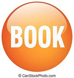 book orange round gel isolated push button