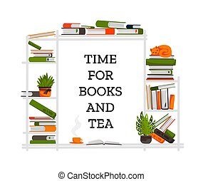 Bookshelf. Cartoon piles of books and sleeping cat, room flowers and cup with hot beverage. Cozy home, library or cafe interior. Literature store advertising. Vector poster with text
