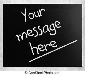 """bord, krijt, here"""", boodschap, witte , """"your, met de hand geschreven"""