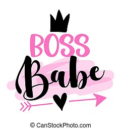 Boss babe - Feminism slogan with hand drawn lettering. Print for poster, card. Stylish girl text with motivational symbols. Vector illustration.