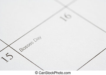 Bosses Day. - Close up of calendar displaying Bosses Day.